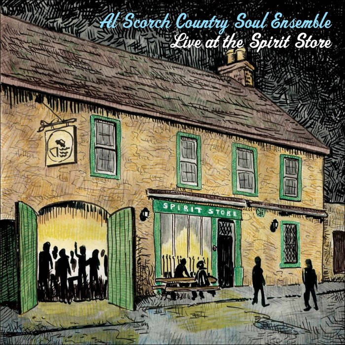 Al Scorch Country Soul Ensemble Live at the Spirit Store Album Cover